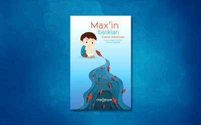 Çocuk kitabı olmayan bir çocuk kitabı: Max'in Balıkları – Betsy Penso